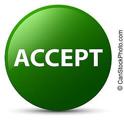 Accept green round button
