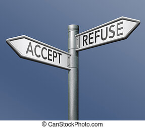 accept or refuse - accept refuse denied or approval getting...