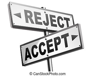 accept reject approve or decline and refuse offer proposal or invitation, yes or no
