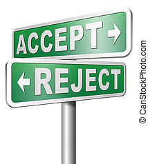 accept or reject - accept reject approve or decline