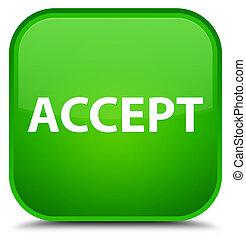 Accept special green square button