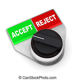 Accept Vs Reject Switch - A Colourful 3d Rendered Accept Vs ...