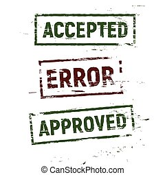 Accepted, approved and error stamps set in grunge style, isolated seal, vector vintage illustration on white background.