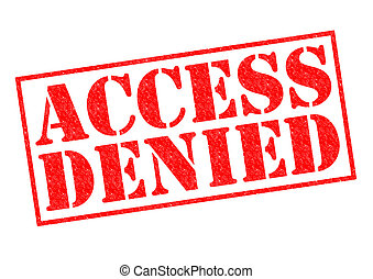ACCESS DENIED red Rubber Stamp over a white background.