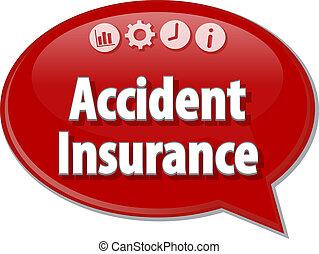 Accident Insurance Business term speech bubble illustration...