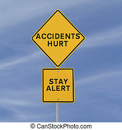 Accidents Hurt! - Road sign with a safety reminder against a...