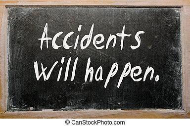 """""""Accidents will happen"""" written on a blackboard"""