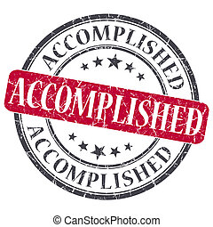 Accomplished red grunge round stamp on white background