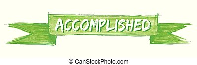 accomplished ribbon - accomplished hand painted ribbon sign