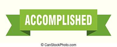 accomplished ribbon. accomplished isolated sign. ...