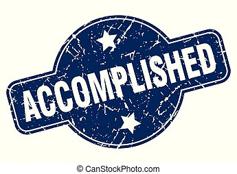 accomplished sign - accomplished vintage round isolated ...