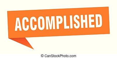 accomplished speech bubble. accomplished sign. accomplished ...