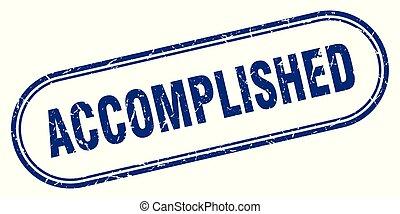 accomplished stamp. accomplished square grunge sign. ...