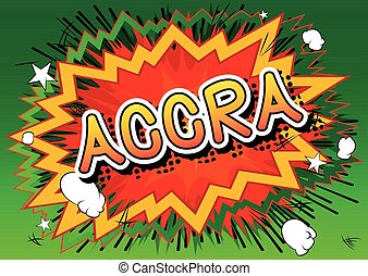 Accra - Comic book style text.