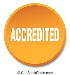 accredited orange round flat isolated push button