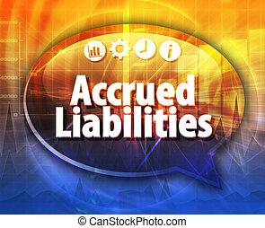 Accrued Liabilities Business term speech bubble illustration...