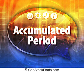 Accumulated Period Business term speech bubble illustration