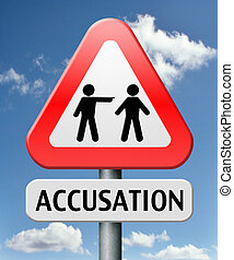 accusation false or real by pointing finger charged or found...