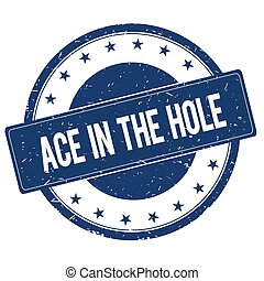 ACE IN THE HOLE stamp sign