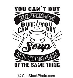 achat, mais, bon, chose, t, espèce, boîte soupe, bonheur, ...