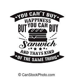 achat, mais, sandwich, bon, chose, t, espèce, boîte, bonheur...