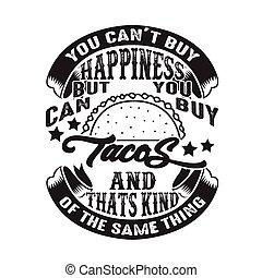 achat, tacos, mais, bon, chose, t, espèce, boîte, bonheur, ...