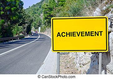 Achievement in street sign on motorway - motorway of...