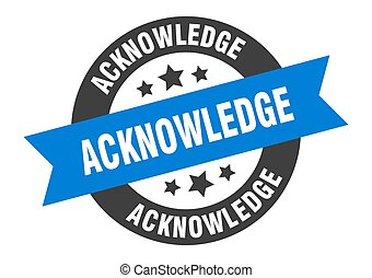 acknowledge sign. round ribbon sticker. isolated tag