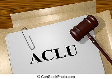 3D illustration of ACLU title on legal document. American Civil Liberties Union