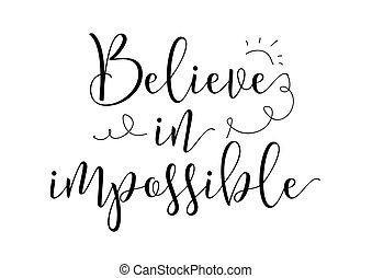 acreditar, em, impossível, inscription., cartão cumprimento, com, calligraphy., mão, desenhado, desenho, elements., preto, white.