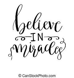 acreditar, em, milagres, card., positivo, quote., mão, desenhado, lettering, experiência., motivação, tinta, illustration., modernos, escova, caligrafia