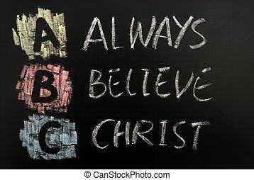 Acronym of ABC - Always believe Christ