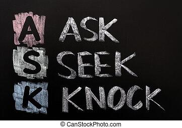Acronym of ASK - Ask, Seek, Knock written in chalk on a blackboard