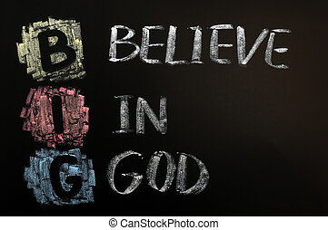 Acronym of Big - Believe in God