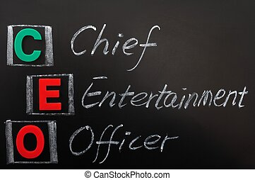 Acronym of CEO - Chief Entertainment Officer written in chalk on a blackoard