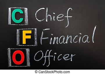 Acronym of CFO - Chief Financial Officer written in chalk on...