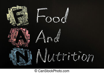 Acronym of FAN - Food and nutrition written in chalk on a...