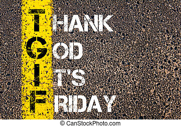 Acronym TGIF as Thank God It's Friday. Yellow paint line on the road against asphalt background. Conceptual image