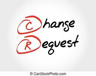 acronyme, cr, -, demande, changement