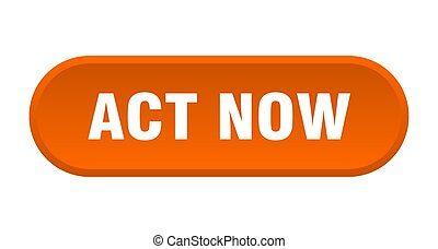 act now button. act now rounded orange sign. act now