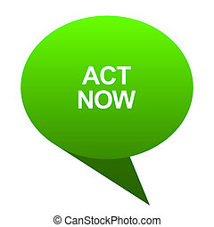 act now green bubble icon