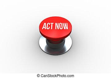 Act now on digitally generated red push button