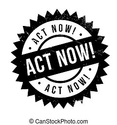 Act now stamp