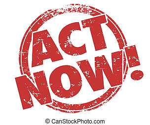 Act Now Stamp Take Advantage Special Exclusive Offer Advertisement