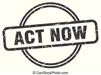 act now vintage stamp. act now sign