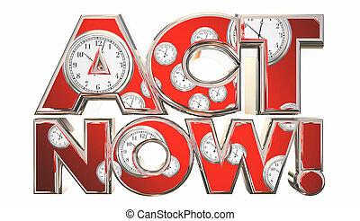 acte, maintenant, appeler, à, action, clocks, temps, mots, 3d, illustration