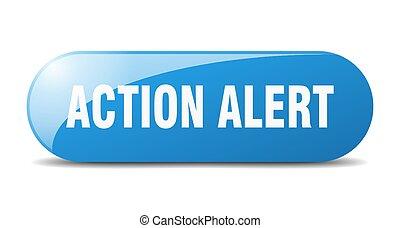 action alert button. action alert sign. key. push button.