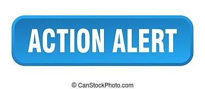 action alert button. action alert square 3d push button