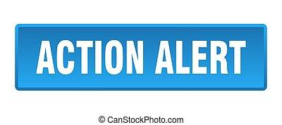 action alert button. action alert square blue push button