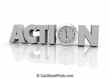 Action Clock Time to Act Now Word 3d Illustration